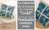 Le tutoriel de la housse de coussin GOLD / nathalie couture easy /tutoriel couture