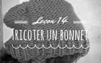 Leçon 14 : Tricoter un bonnet