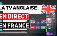 Regarder la TV Anglaise 🇬🇧 en direct en France 🇫🇷 - Tutoriel simple et rapide 💯