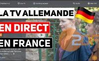 Regarder la TV allemande 🇩🇪 en direct en France 🇫🇷 - Tutoriel simple et rapide 👌💯
