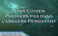 [TUTORIEL] Star Citizen (alpha 3.12) - Premiers pas dans l'Univers Persistant