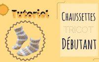 Tricot: Tutoriel Chaussettes du 35 au 40 🥰 Spécial débutants !