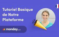 Tutoriel Basique de Notre Plateforme | monday.com