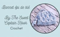 Tutoriel Bonnet crochet point épi de blé    by The Sweet Captain Hook