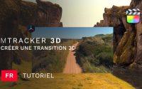 Tutoriel mTracker 3D : Créer une transition 3D fluide entre deux plans - MotionVFX