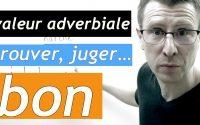 bon - leçon sur la valeur adverbiale de l'adjectif BON