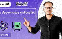 leçon 04 physique BIOF - Décroissance Radioactive Part 02