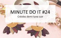 #24 Minute Do It : Tutoriel créoles navette cuir