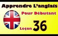 Apprendre anglais pour débutant, Leçon: 36
