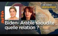 Biden - Arabie saoudite : quelle relation ? Leçon de géopolitique #22 - Le Dessous des cartes   ARTE