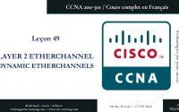 CCNA 200-301 en Français - Leçon 49 : Layer 2 EtherChannel - Dynamic EtherChannels (1)