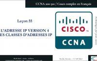 CCNA 200-301 en Français - Leçon 55 : IPv4 - Les classes d'adresses IP