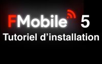 FMobile 5 - Tutoriel simplifié d'installation