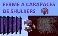 Ferme à Carapaces de Shulkers 🛠 Minecraft Java 1.17 🛠 Tutoriel