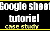GOOGLE SHEET TUTORIEL CASE STUDY