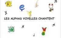 Leçon 1 les Alphas voyelles chantent