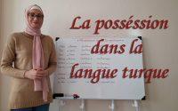 Leçon N20: Exprimer la possession dans la langue turc (Mon, ton..notre..) ***Apprendre le turc ***