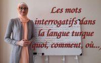 Leçon N23: Les mots interrogatifs dans la langue turc(quoi, comment,qui...) ***Apprendre le turc ***