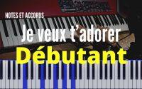Notes et Accords N°3 : je veux t'adorer tutoriel piano pour débutant