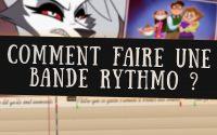TUTORIEL - COMMENT FAIRE UNE BANDE RYTHMO ?