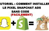 Tutoriel 2021 : Comment installer le pixel snapchat ads sans code ( ecommerce dropshipping)