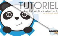 Tutoriel Installation du logiciel mBlock extension 1 3