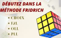 Tutoriel - La méthode intermédiaire (Fridrich simplifiée) au Rubik's Cube