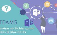 Tutoriel TEAMS 18 : insérer un fichier audio