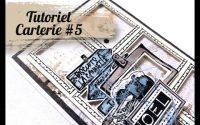 Tutoriel carterie #5