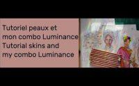 Tutoriel peaux et combo Luminance /Tutorial skins and combo Luminance