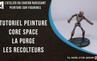 Tutoriel peinture - Core Space - La purge - Récolteur