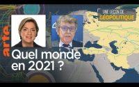 Une Leçon de géopolitique # 19 – Quel monde en 2021 ? Le Dessous des cartes | ARTE
