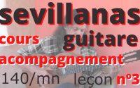 prarique du cours de sevillanas pour guitare  leçon 3   structure 140 par minute
