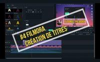 Meilleur Tutoriel Montage édition vidéo avec Filmora 2021 Ajouter des titres et introduction