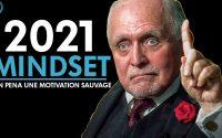 2021 UN MINDSET DE GO HARD - La Leçon La Plus Incroyable Du Milliardaire Dan Pena (motivation f)