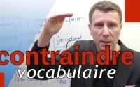 """🇫🇷 APPRENDRE le français - leçon facile de vocabulaire autour du mot """"contraindre"""""""