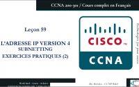 CCNA 200-301 en Français - Leçon 59 : IPv4 - Subnetting Practice II (1)
