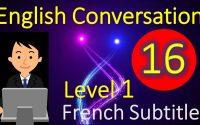 English Conversation Lesson 16 Level 1 | Conversation en Anglais  Leçon 16 Niveau 1
