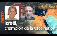 Israël : champion de la vaccination ? – Une Leçon de géopolitique #24 – Le Dessous des cartes | ARTE