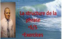 La structure de la phrase - Leçon :5 Exercices-