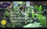 Leçon 8 : Jeudi 18 Février 2021, Le problème de l'idolâtrie (Ésaïe 40.19,20)