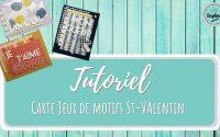 TUTORIEL || Cartes de SAINT-VALENTIN avec l'ensemble JEUX DE MOTIFS de Stampin' Up!