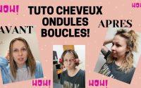 TUTORIEL FACILE CHEVEUX : DE LISSE A BOUCLES/ONDULES (ça marche!)
