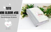 TUTORIEL MINI ALBUM #56  fermeture bouton cartonnage avec 40 photos
