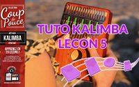 Tuto kalimba - Leçon 5