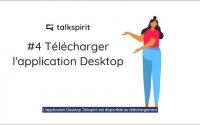 Tutoriel #4 : Télécharger l'application Desktop