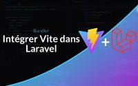 Tutoriel Laravel/ViteJS : Utiliser ViteJS dans Laravel