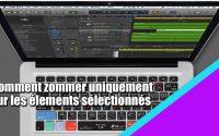 Tutoriel Logic Pro X (en Français): comment zoomer uniquement sur les éléments sélectionnés ?