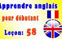 Apprendre anglais pour débutant, Leçon: 58
