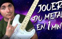 COURS DE GUITARE : APPRENDRE LE METAL EN 1 MINUTE ?! (Spécial Débutant) (Part 4)